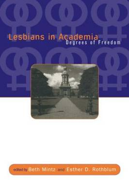 Lesbians in Academia: Degrees of Freedom