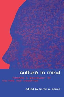 Culture in Mind: Toward a Sociology of Culture and Cognition