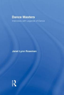 Dance Masters: Interviews with Legends of Dance