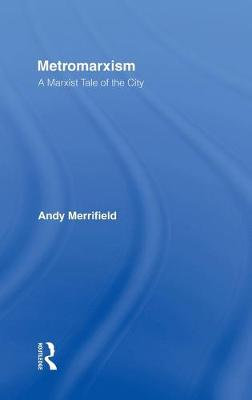 Metromarxism: A Marxist Tale of the City