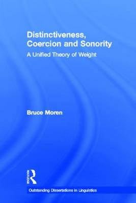 Distinctiveness, Coercion and Sonority: A Unified Theory of Weight