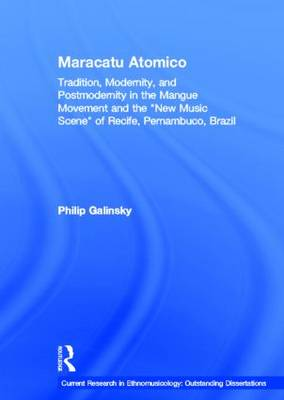 Maracatu Atomico: Tradition, Modernity, and Postmodernity in the Mangue Movement of Recife, Brazil