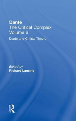 Dante and Interpretation: From the Renaissance to the Romantics: Dante: The Critical Complex