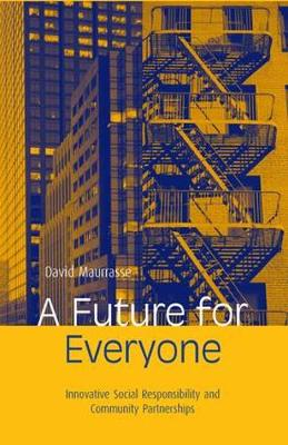 A Future for Everyone: Innovative Social Responsibility and Community Partnerships