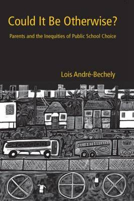 Could It Be Otherwise?: Parents and the Inequalities of Public School Choice