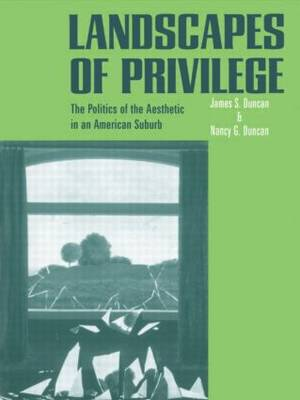 Landscapes of Privilege: The Politics of the Aesthetic in an American Suburb