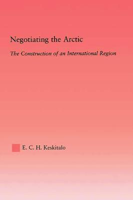 Negotiating the Arctic: The Construction of an International Region