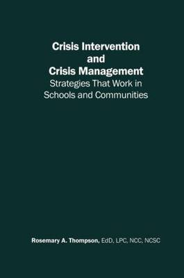 Crisis Intervention and Crisis Management: Strategies that Work in Schools and Communities