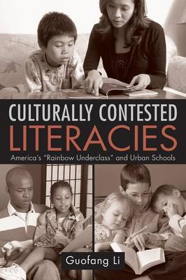 """Culturally Contested Literacies: America's """"Rainbow Underclass"""" and Urban Schools"""