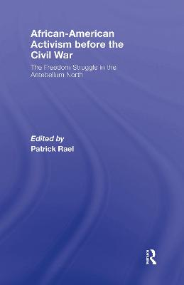 African-American Activism before the Civil War: The Freedom Struggle in the Antebellum North