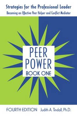 Peer Power, Book One: Strategies for the Professional Leader: Becoming an Effective Peer Helper and Conflict Mediator