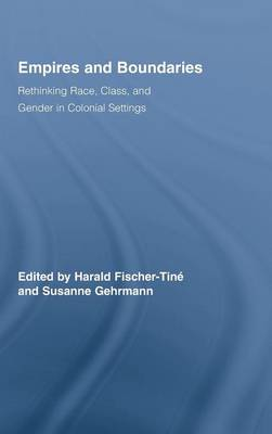 Empires and Boundaries: Race, Class, and Gender in Colonial Settings