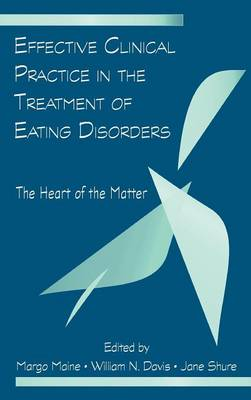 Effective Clinical Practice in the Treatment of Eating Disorders: The Heart of the Matter
