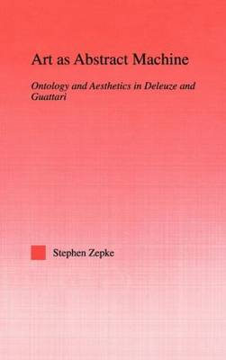 Art as Abstract Machine: Ontology and Aesthetics in Deleuze and Guattari