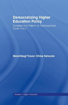 Democratizing Higher Education Policy: Constraints of Reform in Post-Apartheid South Africa