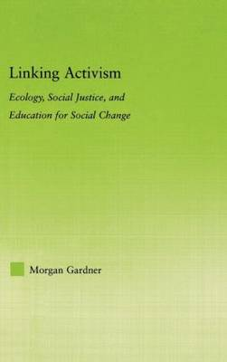 Linking Activism: Ecology, Social Justice, and Education for Social Change
