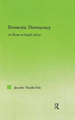 Domestic Democracy: At Home in South Africa