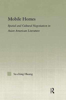 Mobile Homes: Spatial and Cultural Negotiation in Asian American Literature