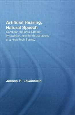 Artificial Hearing, Natural Speech: Cochlear Implants, Speech Production, and the Expectations of a High-Tech Society