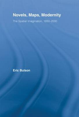 Novels, Maps, Modernity: The Spatial Imagination, 1850-2000