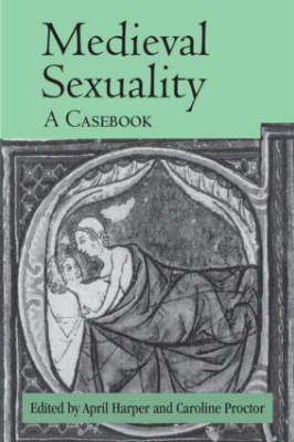 Medieval Sexuality: A Casebook