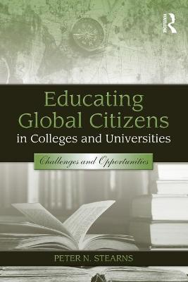 Educating Global Citizens in Colleges and Universities: Challenges and Opportunities