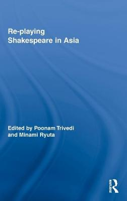 Re-playing Shakespeare in Asia