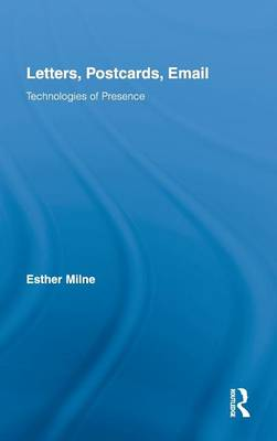 Letters, Postcards, Email: Technologies of Presence