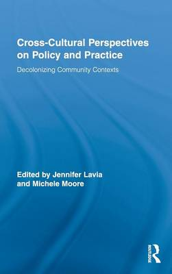 Cross-Cultural Perspectives on Policy and Practice: Decolonizing Community Contexts