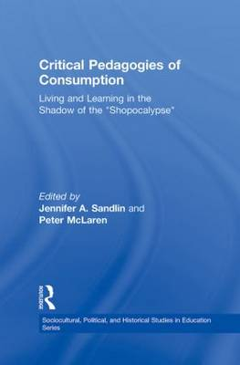 """Critical Pedagogies of Consumption: Living and Learning in the Shadow of the """"Shopocalypse"""""""