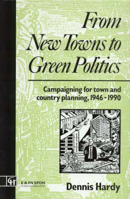 From New Towns to Green Politics: Campaigning for Town and Country Planning 1946-1990