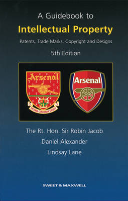 A Guidebook to Intellectual Property: Patents, Trade Marks, Copyright and Designs