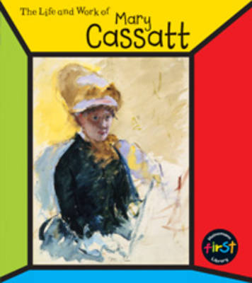 The Life and Work of Mary Cassatt