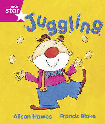 Rigby Star Guided: Reception/P1 Pink Level: Juggling