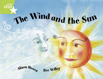 Rigby Star Guided 1/P2 Green Level: The Wind and the Sun (6 Pack) Framework Edition