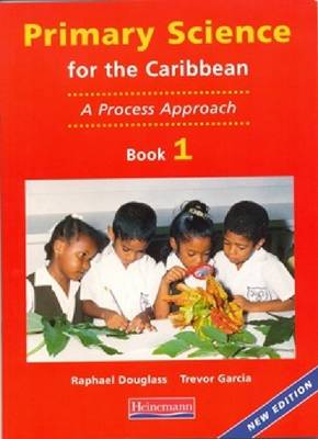 Primary Science for the Caribbean: A Process Approach: Book 1
