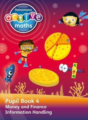Heinemann Active Maths - Second Level - Beyond Number - Pupil Book 4 - Money, Finance and Information Handling