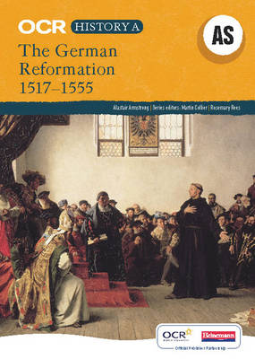 OCR A Level History A: The German Reformation 1517-1555
