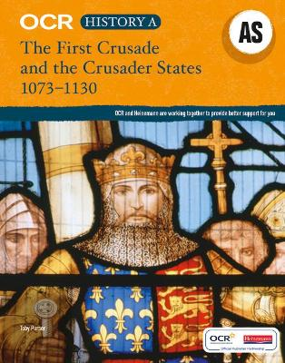 OCR A Level History AS: The First Crusade and the Crusader States 1073-1192