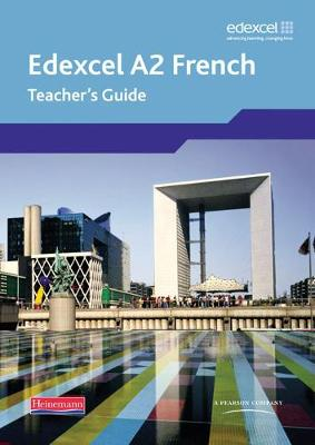 Edexcel A-Level French - A2 French - Teacher's guide + CD-Rom