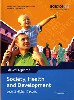 Edexcel Diploma: Society, Health and Development: Level 2 Higher Diploma Student Book