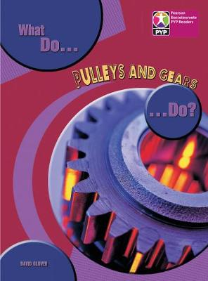 PYP L8 What do Pulleys and Gears do single