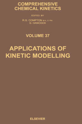 Applications of Kinetic Modelling: Volume 37