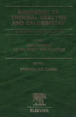 Handbook of Thermal Analysis and Calorimetry: Applications to Polymers and Plastics: Volume 3