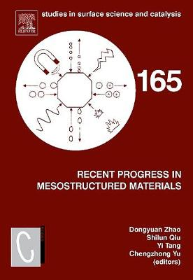 Recent Progress in Mesostructured Materials: Proceedings of the 5th International Mesostructured Materials Symposium (IMMS 2006) Shanghai, China, August 5-7, 2006: Volume 165