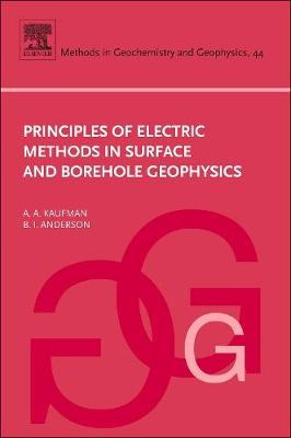 Principles of Electric Methods in Surface and Borehole Geophysics: Volume 44