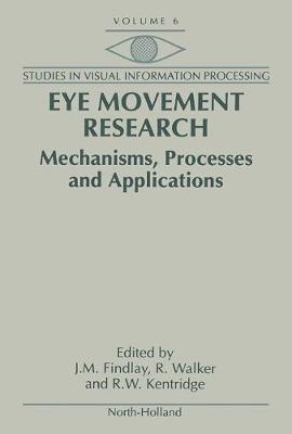 Eye Movement Research: Mechanisms, Processes and Applications: Volume 6