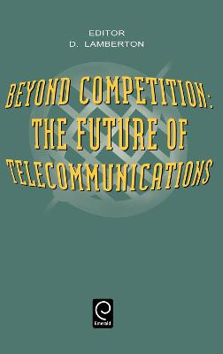 Beyond Competition: The Future of Telecommunications