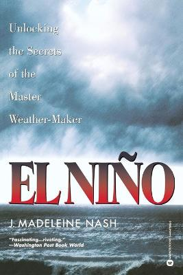 El Nino: Unlocking the Secrets of the Master Weather-maker
