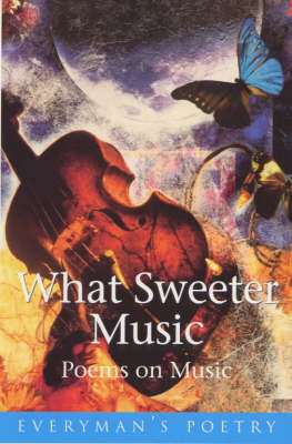 What Sweeter Music: Poems on Music